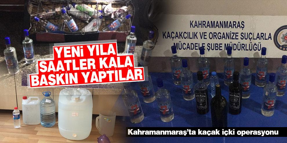 Kahramanmaraş ve Elbistan'da kaçak içki operasyonu