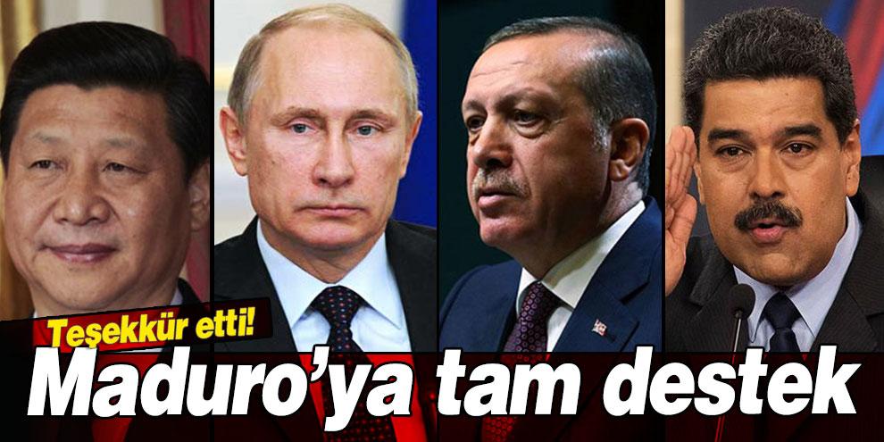 Maduro'ya Türkiye,Rusya ve Çin'den tam destek