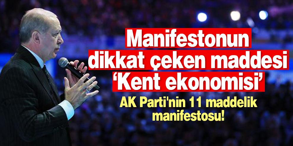 Dikkat çeken 'Kent ekonomisi' maddesi! AK Parti'nin 11 maddelik manifestosu
