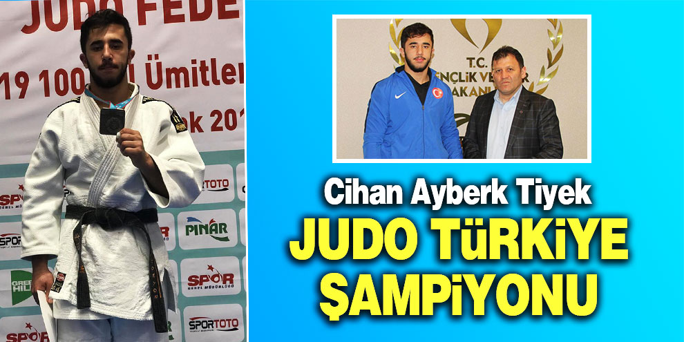 Cihan Ayberk Tiyek Judo Türkiye şampiyonu
