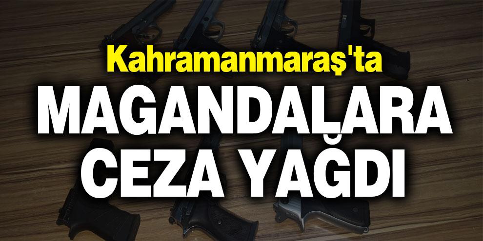 Kahramanmaraş'ta magandalara ceza yağdı