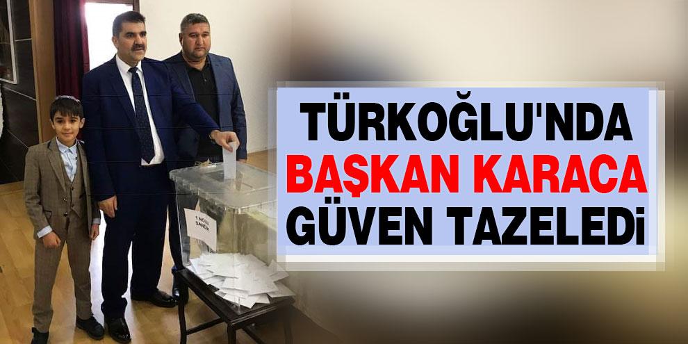 Türkoğlu'nda Başkan Karaca güven tazeledi