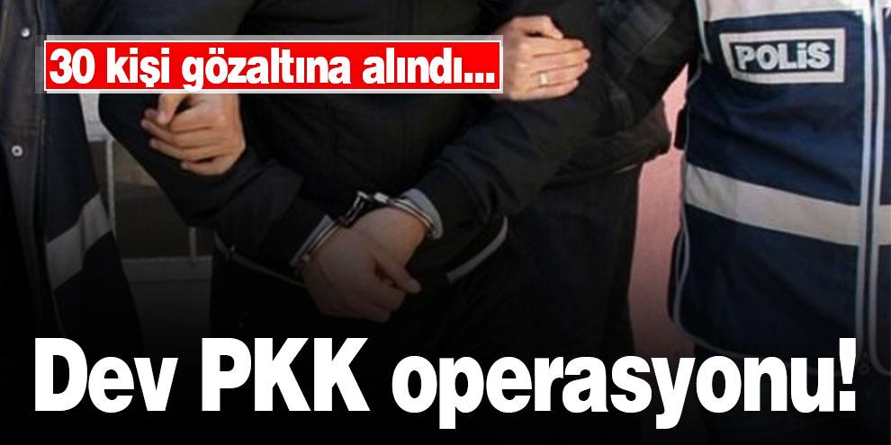 Dev PKK operasyonu! 30 kişi gözaltına alındı...
