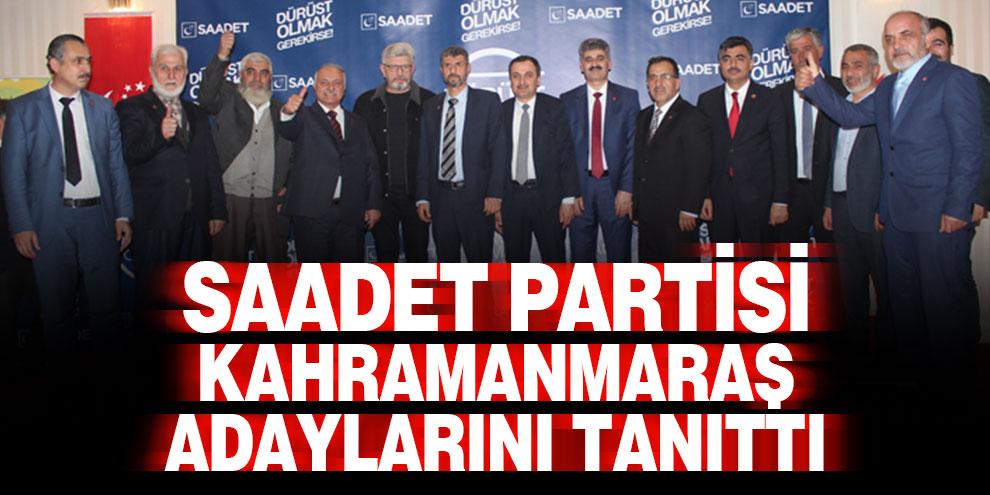Saadet Partisi Kahramanmaraş adaylarını tanıttı