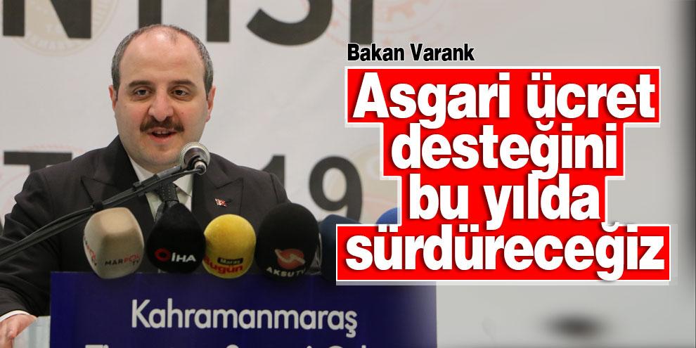 """Bakan Varank: """"Asgari ücret desteğini bu yılda sürdüreceğiz"""""""