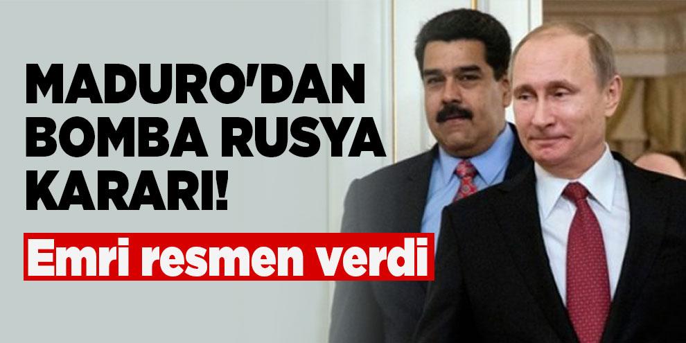 Maduro'dan bomba Rusya kararı! Emri resmen verdi