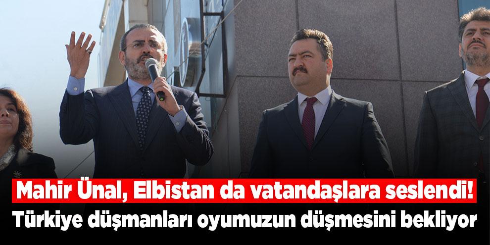 Mahir Ünal, Elbistan da vatandaşlara seslendi! Türkiye düşmanları oyumuzun düşmesini bekliyor