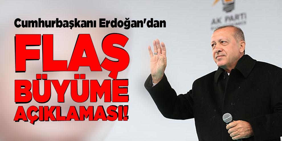 Cumhurbaşkanı Erdoğan'dan flaş büyüme açıklaması!