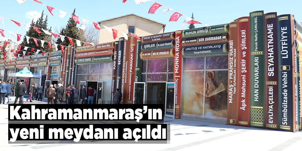Kahramanmaraş'ta Milli İrade Meydanı açıldı