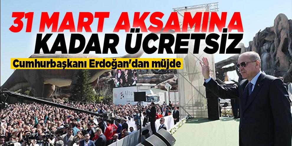 Cumhurbaşkanı Erdoğan'dan müjde: 31 Mart akşamına kadar ücretsiz