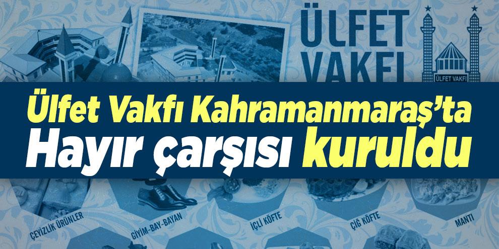 Ülfet Vakfı Kahramanmaraş'ta Hayır çarşısı kuruldu