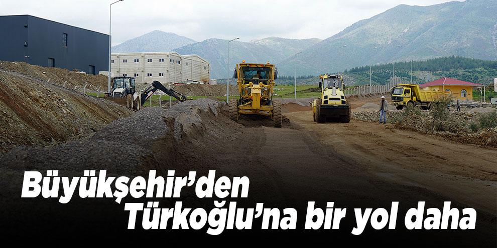Büyükşehir'den Türkoğlu'na bir yol daha