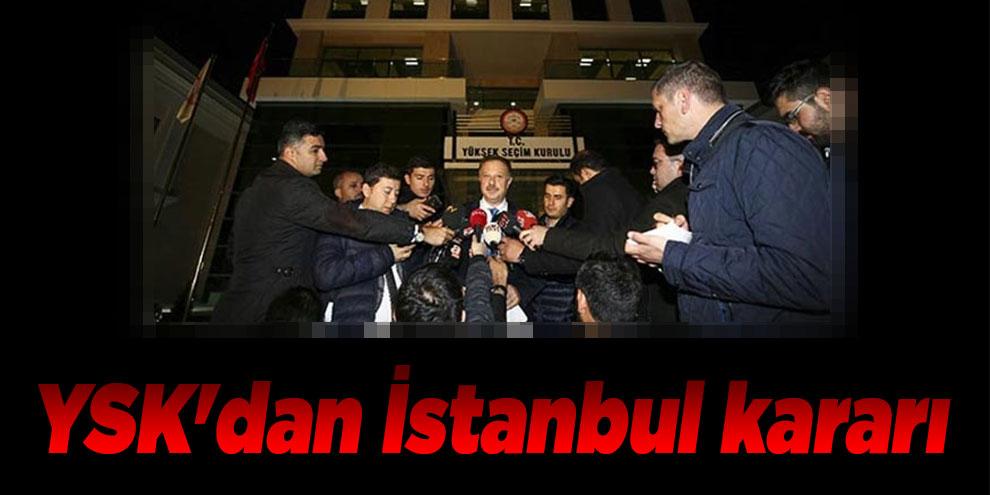 Son dakika | YSK'dan İstanbul kararı