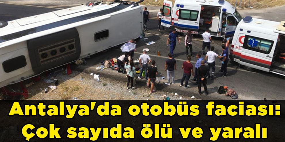 Antalya'da otobüs faciası: Çok sayıda ölü ve yaralı