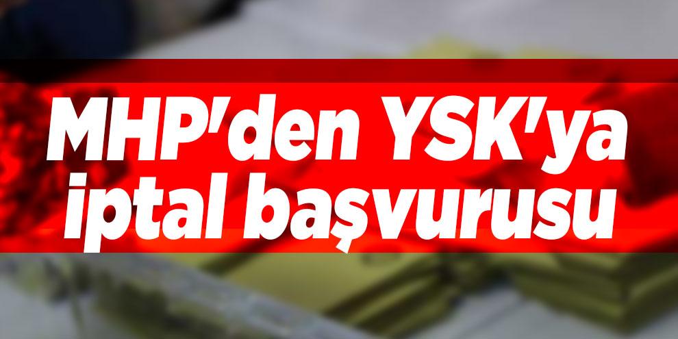 Son dakika... MHP'den YSK'ya iptal başvurusu