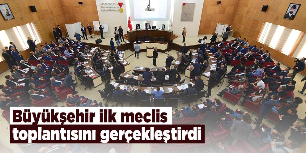 Büyükşehir ilk meclis toplantısını gerçekleştirdi