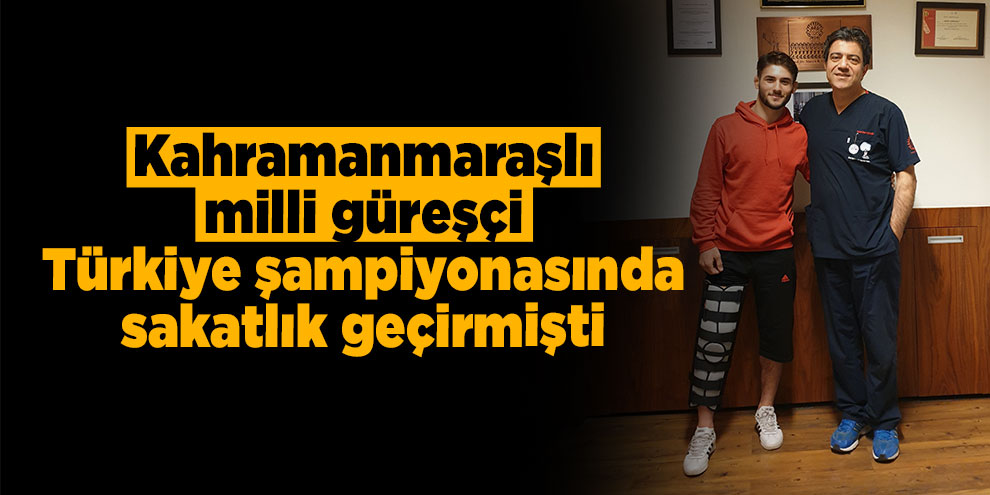 Kahramanmaraşlı milli güreşçi İbrahim Kar ameliyat oldu