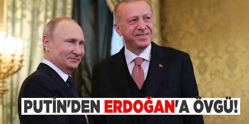 Putin'den Erdoğan'a övgü!