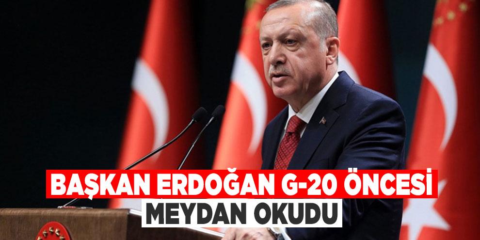 Başkan Erdoğan G-20 öncesi ABD'ye, Fransa'ya ve Çipras'a meydan okudu