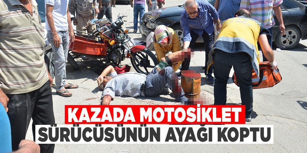 Kazada motosiklet sürücüsünün ayağı koptu