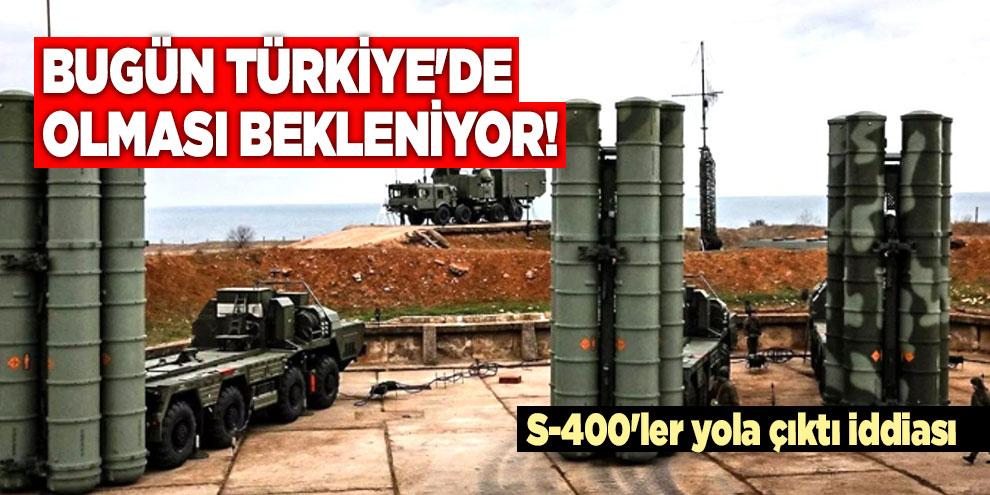 Bugün Türkiye'de olması bekleniyor! S-400'ler yola çıktı iddiası