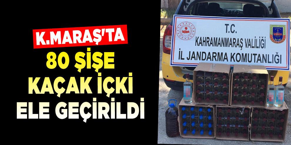 Kahramanmaraş'ta 80 şişe kaçak içki ele geçirildi