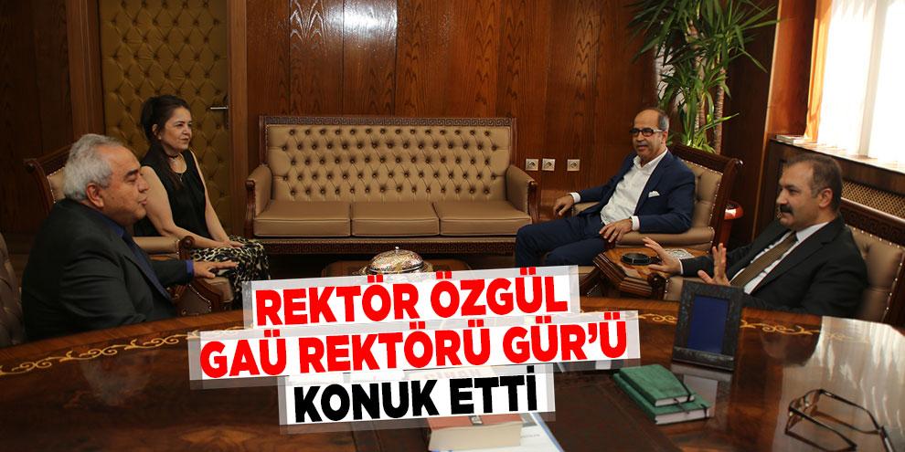 Rektör Özgül, GAÜ Rektörü Gür'ü konuk etti
