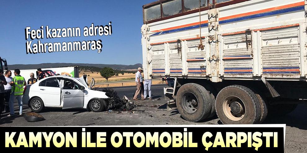 Kahramanmaraş'ta kamyon ile otomobil çarpıştı