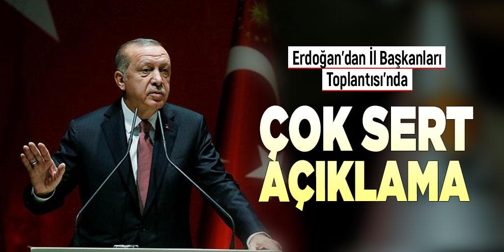Erdoğan'dan İl Başkanları Toplantısı'nda sert açıklama