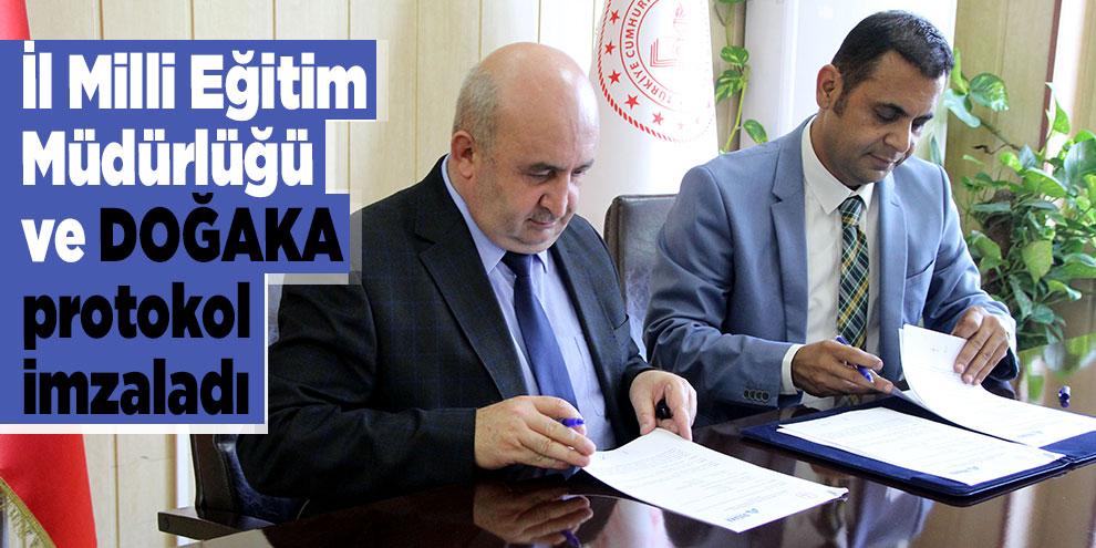 İl Milli Eğitim Müdürlüğü ve DOĞAKA ile protokol imzaladı