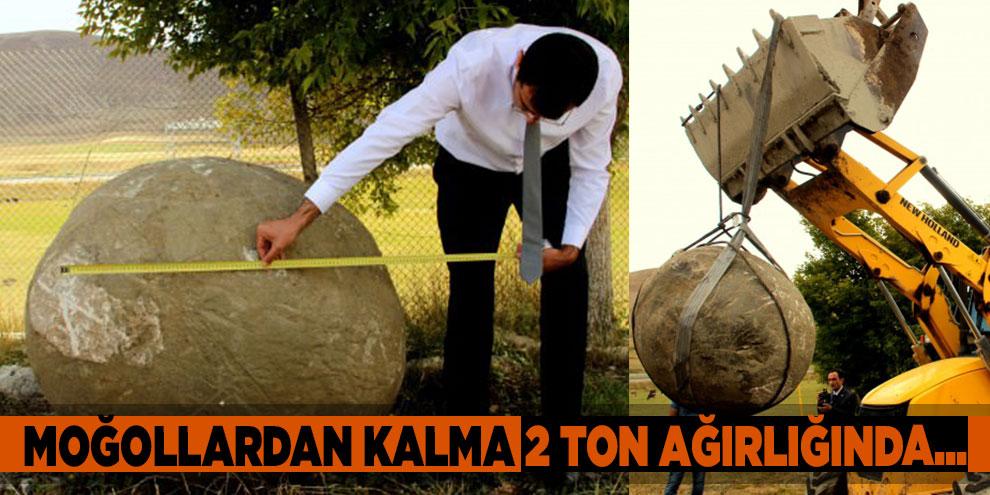 Moğollardan kalma 2 ton ağırlığında...