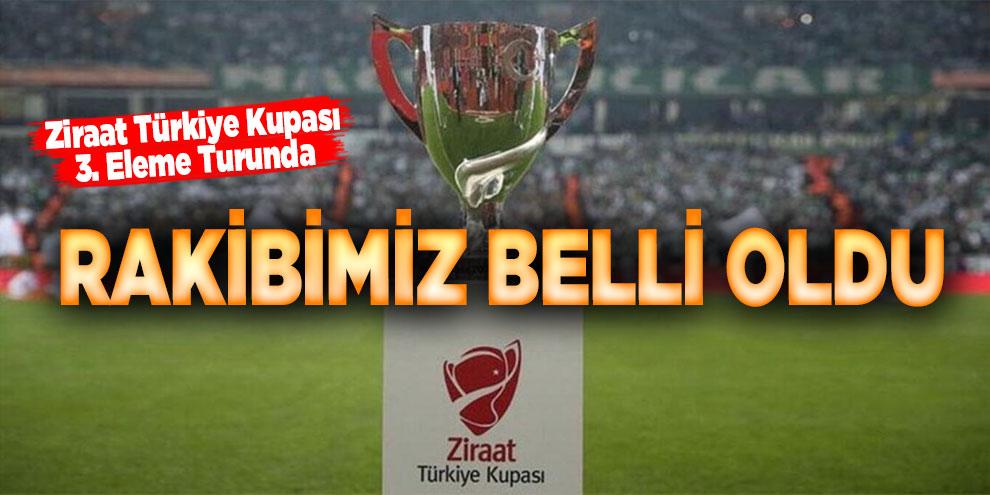Ziraat Türkiye Kupası 3. Eleme Turunda rakibimiz belli oldu