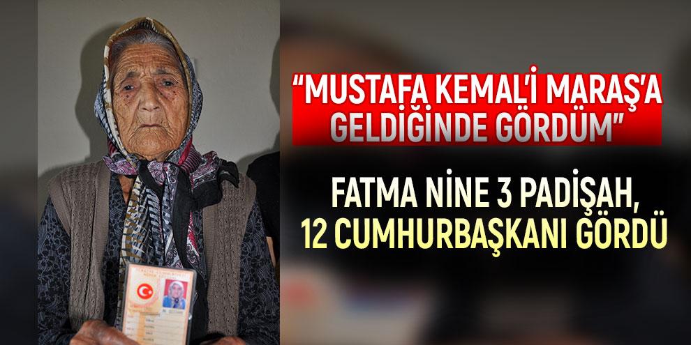 Fatma nine 3 padişah, 12 cumhurbaşkanı