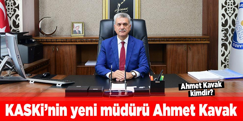KASKİ Genel Müdürü Ahmet Kavak! Ahmet Kavak kimdir?