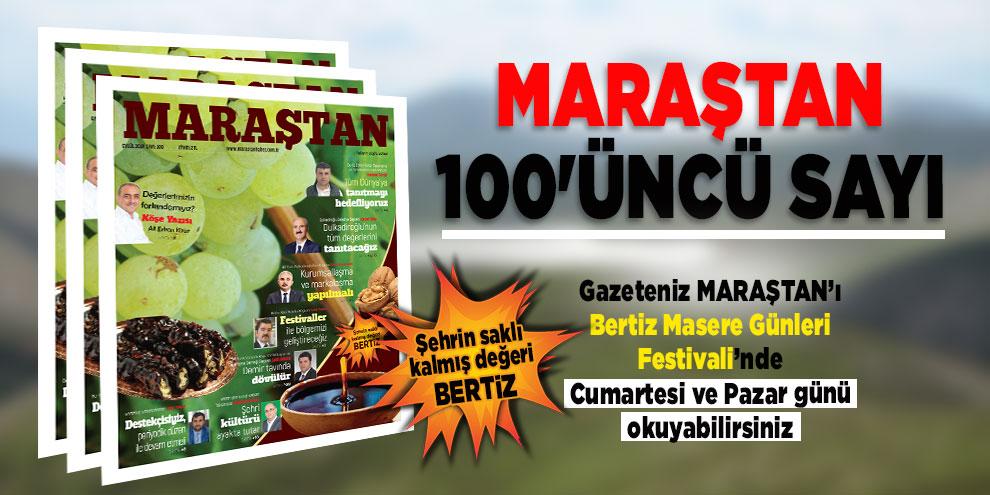 Maraştan Gazetesi 100'üncü sayı! Bertiz Masere Günleri Festivali