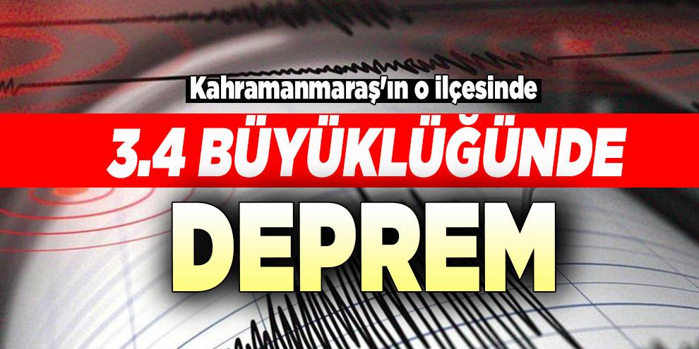 Kahramanmaraş'ın o ilçesinde 3.4 büyüklüğünde deprem