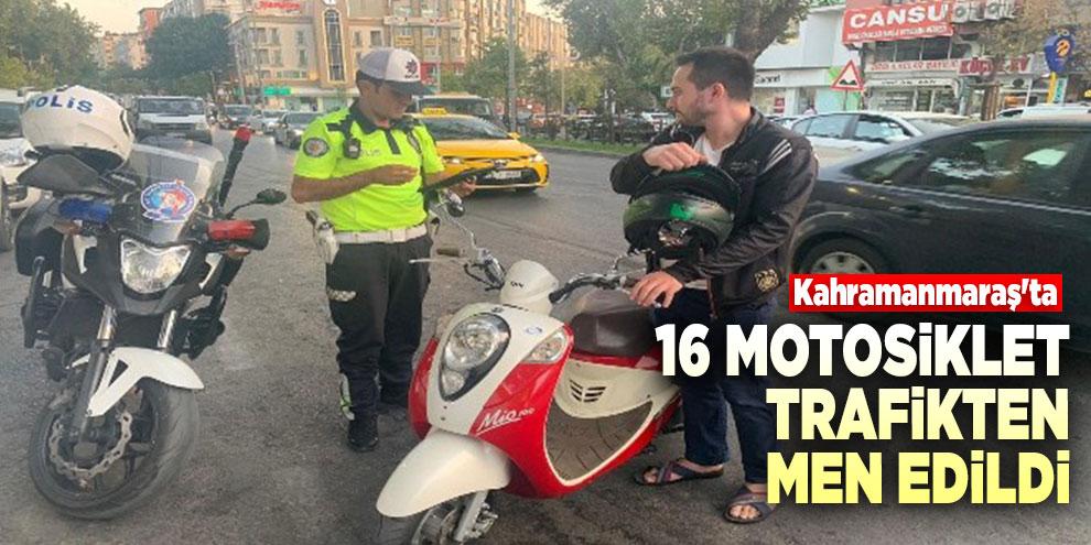 Kahramanmaraş'ta 16 motosiklet trafikten men edildi