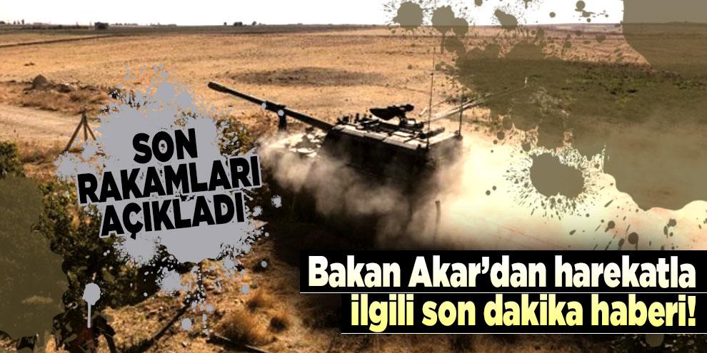 Bakan Akar, Barış Pınarı Harekatı'nın son rakamlarını açıkladı