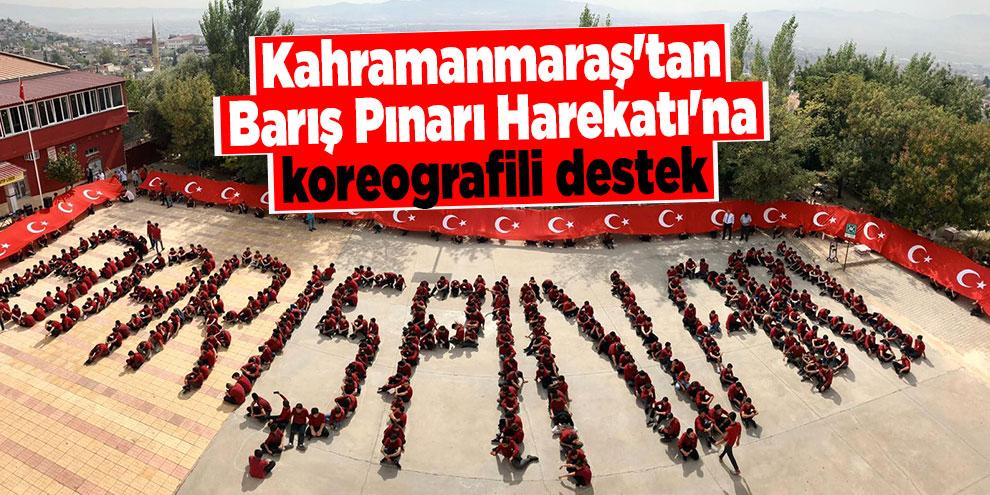 Kahramanmaraş'tan Barış Pınarı Harekatı'na koreografili destek