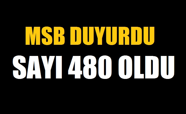 MSB açıkladı, öldürülen terörist sayısı 480 oldu
