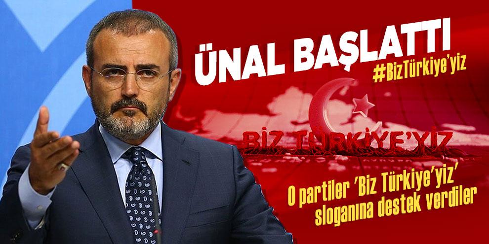 O partiler 'Biz Türkiye'yiz' sloganına destek verdiler