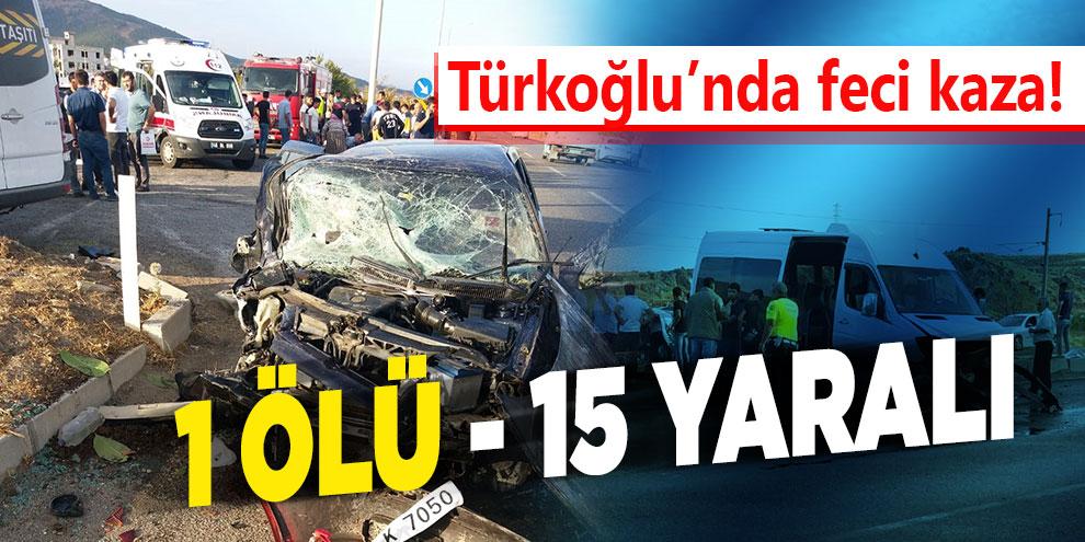 Türkoğlu'nda feci kaza! 1 ölü, 15 yaralı