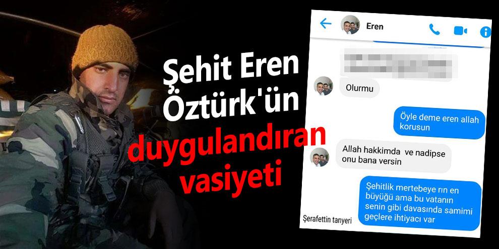 Şehit Eren Öztürk'ün duygulandıran vasiyeti