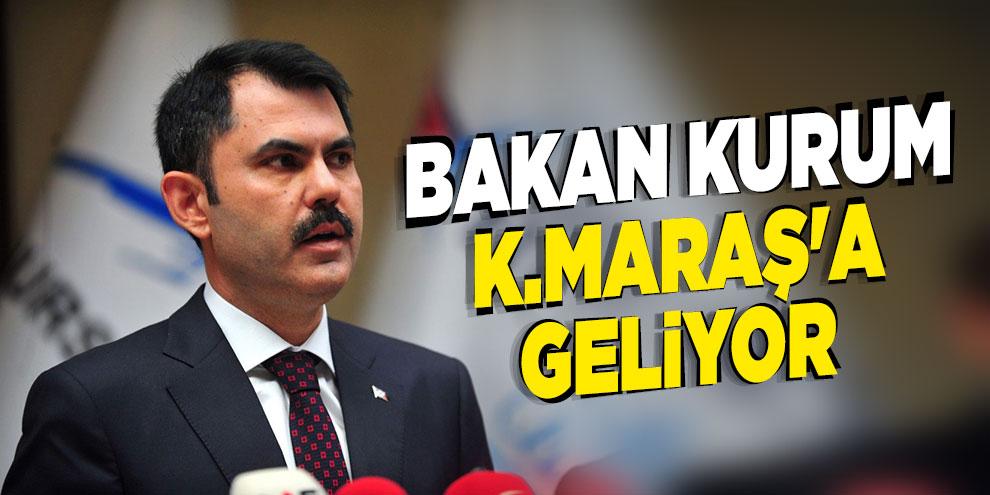 Bakan Kurum Kahramanmaraş'a geliyor