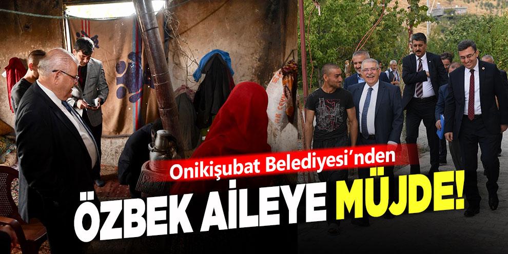 Onikişubat Belediyesi'nden Özbek ailesine müjde!