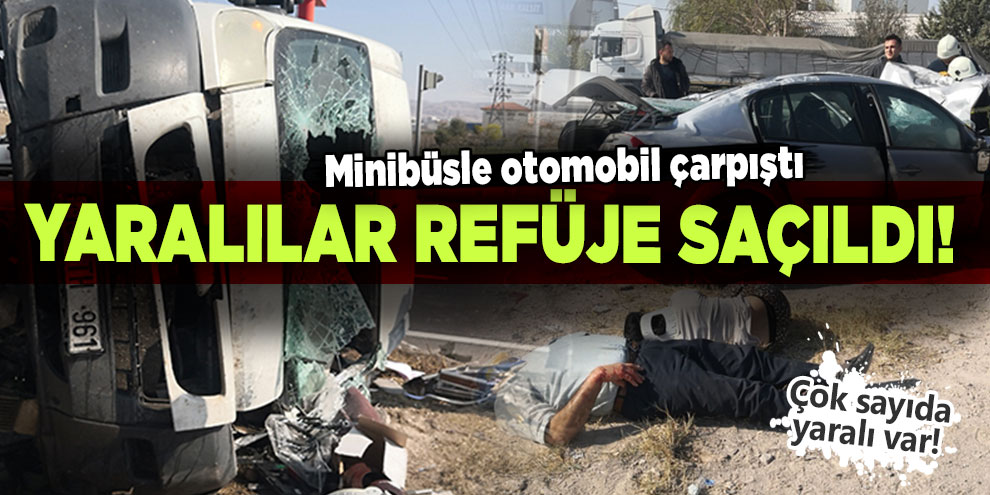 Yaralılar refüje saçıldı! Minibüsle otomobil çarpıştı