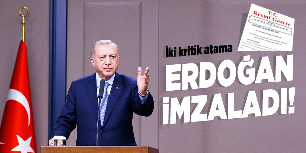 Erdoğan imzaladı! İki kritik atama