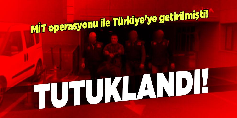 MİT operasyonu ile Türkiye'ye getirilmişti!