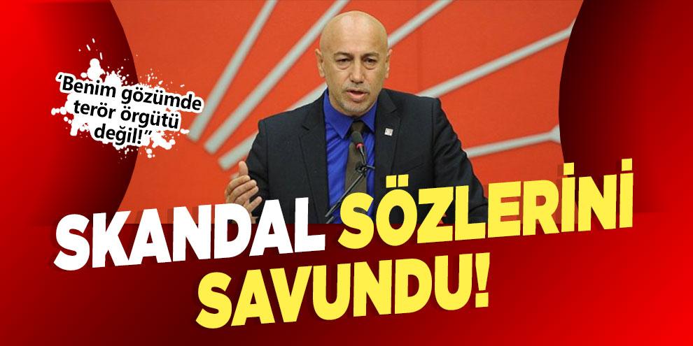 CHP'li Erdal Aksünger, skandal sözlerini savundu!