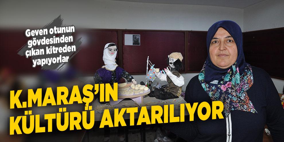"""Kahramanmaraş'ın kültürü """"kitre bebeklere' aktarılıyor"""